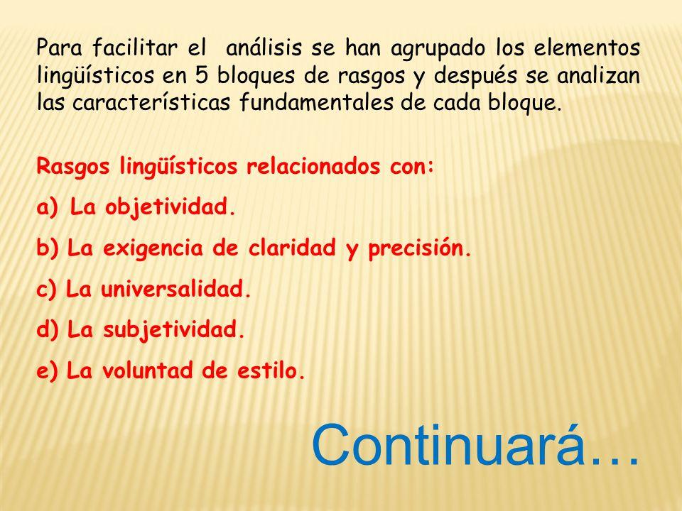 Para facilitar el análisis se han agrupado los elementos lingüísticos en 5 bloques de rasgos y después se analizan las características fundamentales de cada bloque.