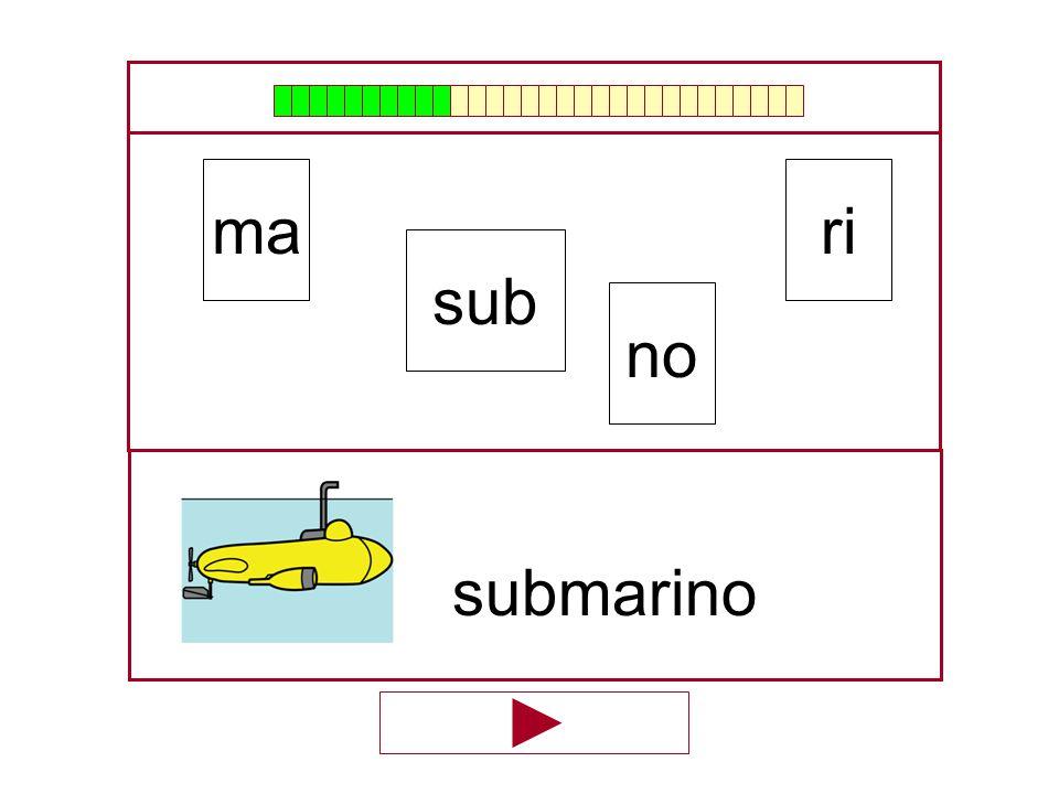 ri sub ma no …submari…