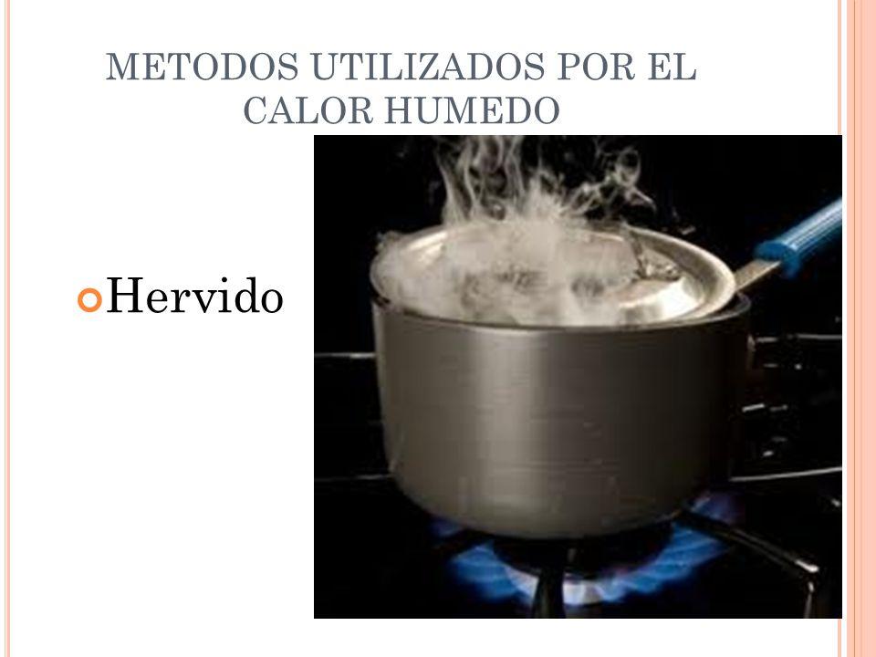 METODOS UTILIZADOS POR EL CALOR HUMEDO Hervido