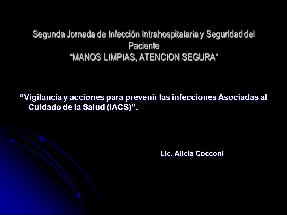 """Segunda Jornada de Infección Intrahospitalaria y Seguridad del Paciente """"MANOS LIMPIAS, ATENCION SEGURA"""" Segunda Jornada de Infección Intrahospitalari"""