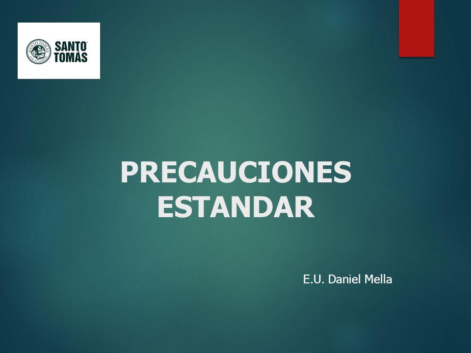 PRECAUCIONES ESTANDAR E.U. Daniel Mella