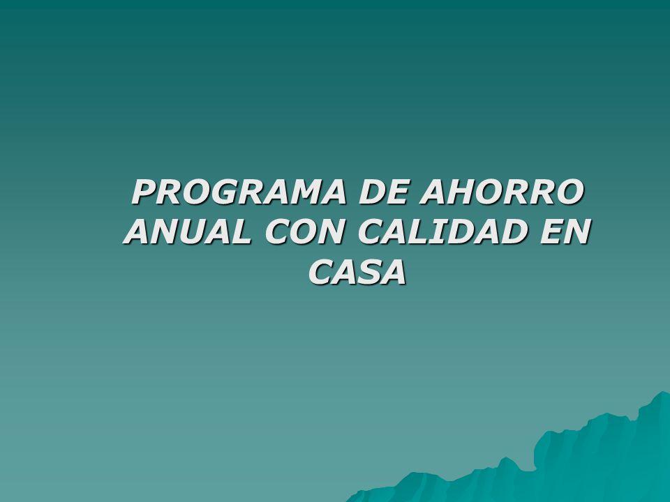 PROGRAMA DE AHORRO ANUAL CON CALIDAD EN CASA