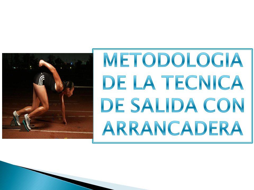 INDICE: 10.Metodología de la Técnica de Salida con Arrancadera.