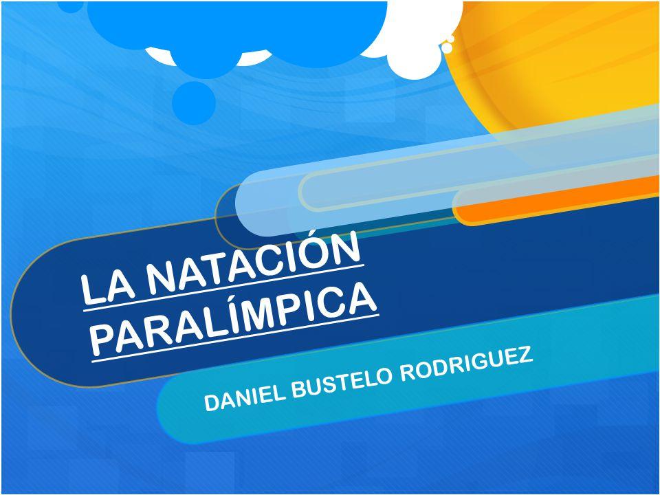LA NATACIÓN PARALÍMPICA DANIEL BUSTELO RODRIGUEZ