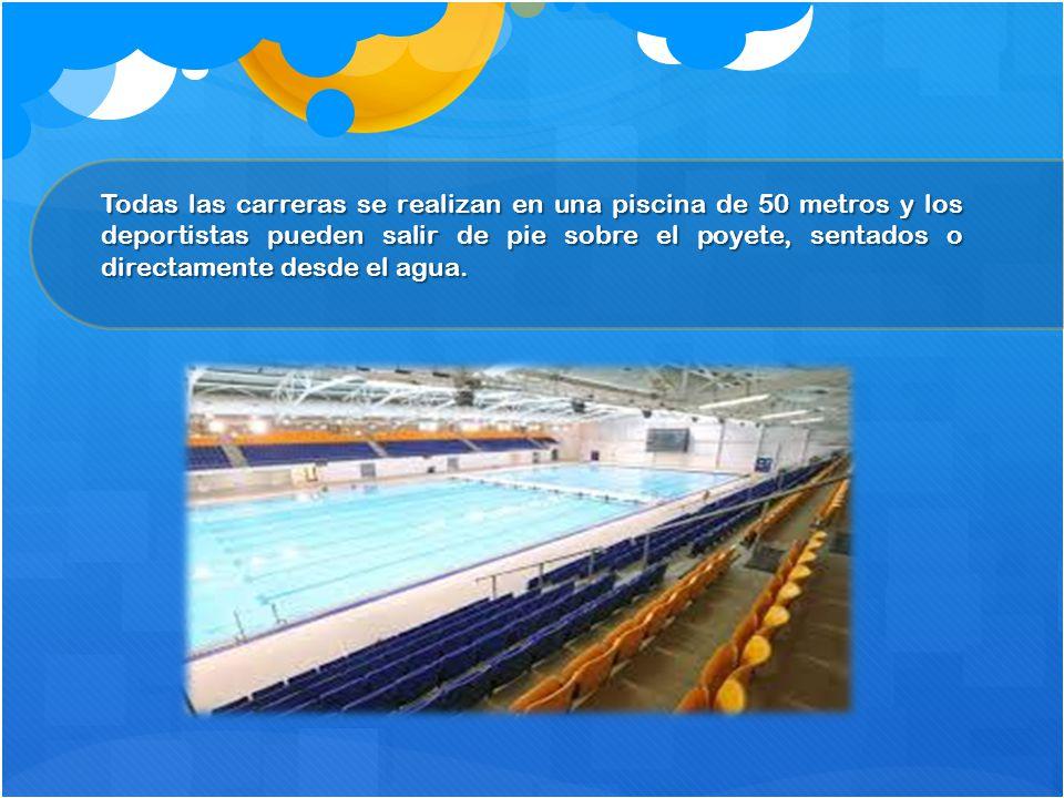 Todas las carreras se realizan en una piscina de 50 metros y los deportistas pueden salir de pie sobre el poyete, sentados o directamente desde el agu