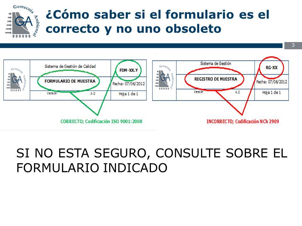 ¿Cómo saber si el formulario es el correcto y no uno obsoleto 3 SI NO ESTA SEGURO, CONSULTE SOBRE EL FORMULARIO INDICADO
