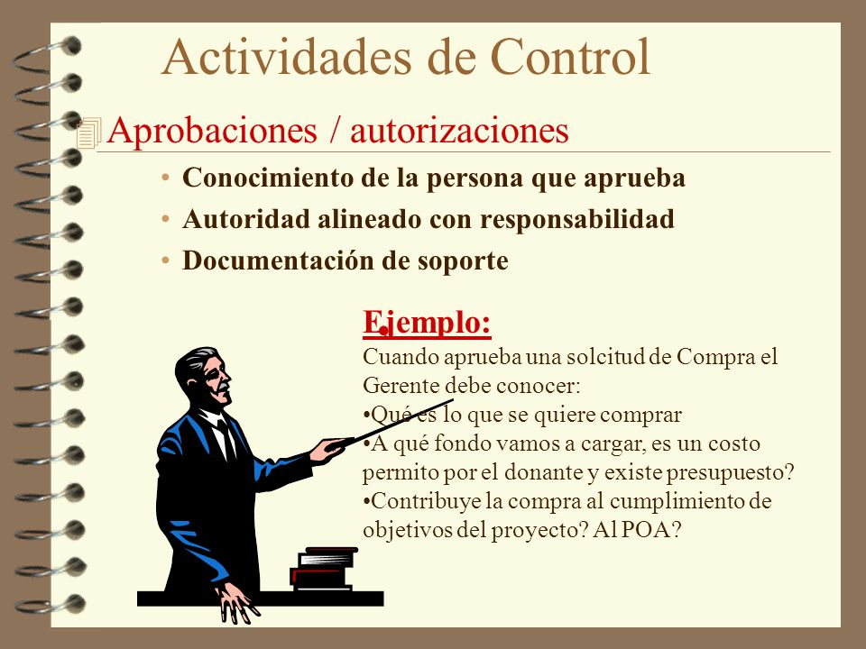 Autorización 4 El proceso de revisar y aprobar transacciones (incluyendo desembolsos de cheques, distribución de propiedades, aprobación de ingresos, etc.)