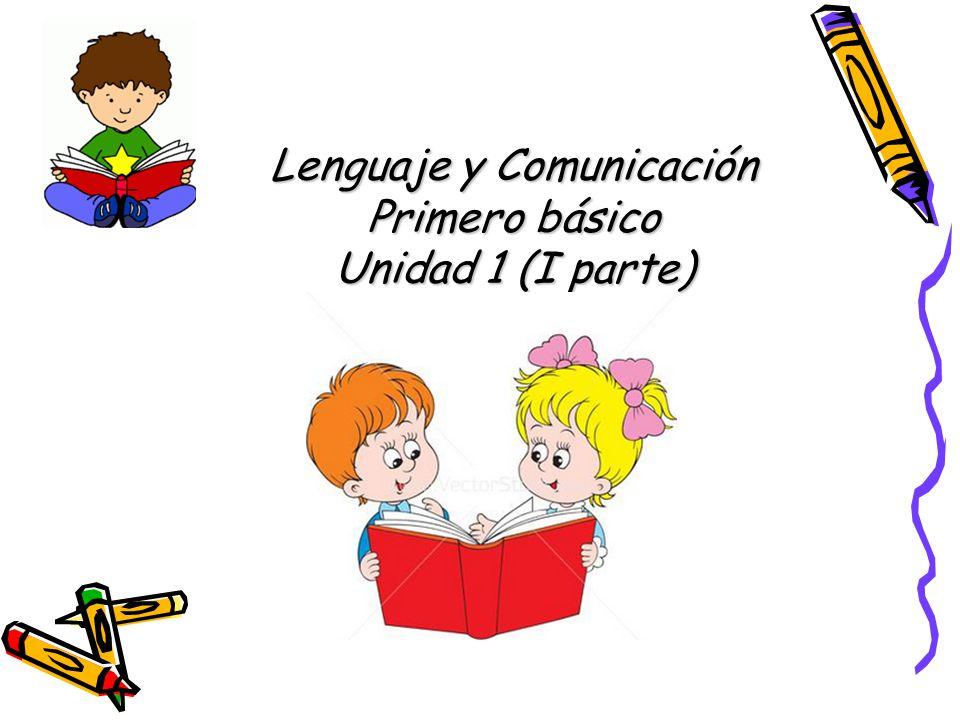 Lenguaje y Comunicación Primero básico Unidad 1 (I parte)