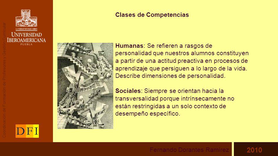 Clases de Competencias Humanas: Se refieren a rasgos de personalidad que nuestros alumnos constituyen a partir de una actitud preactiva en procesos de aprendizaje que persiguen a lo largo de la vida.