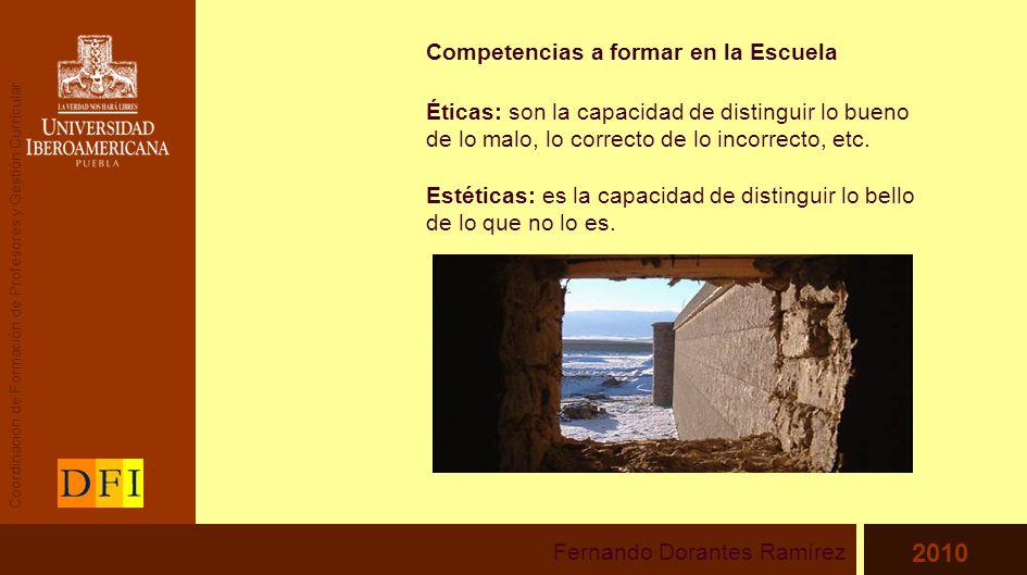 Competencias a formar en la Escuela Éticas: son la capacidad de distinguir lo bueno de lo malo, lo correcto de lo incorrecto, etc.