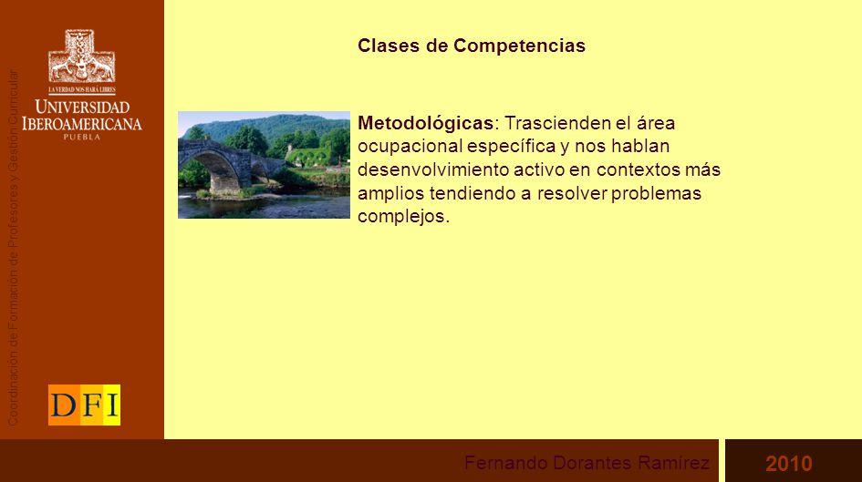 Clases de Competencias Metodológicas: Trascienden el área ocupacional específica y nos hablan desenvolvimiento activo en contextos más amplios tendiendo a resolver problemas complejos.