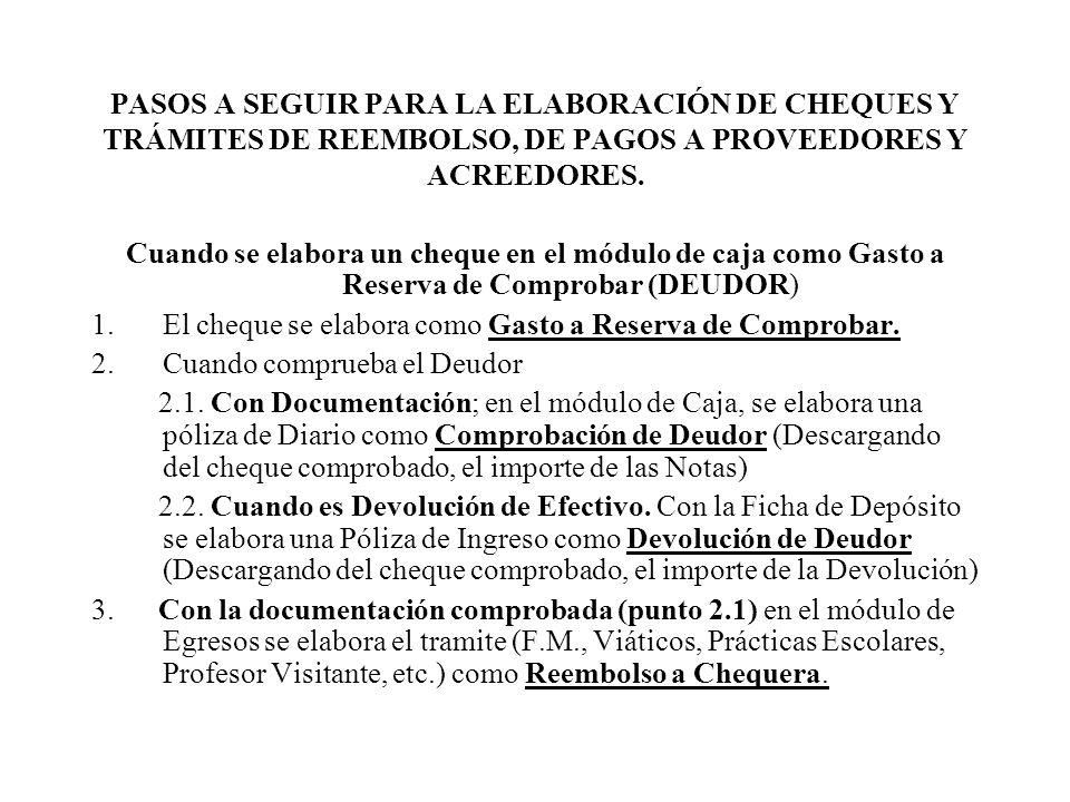 PASOS A SEGUIR PARA LA ELABORACIÓN DE CHEQUES Y TRÁMITES DE REEMBOLSO, DE PAGOS A PROVEEDORES Y ACREEDORES.