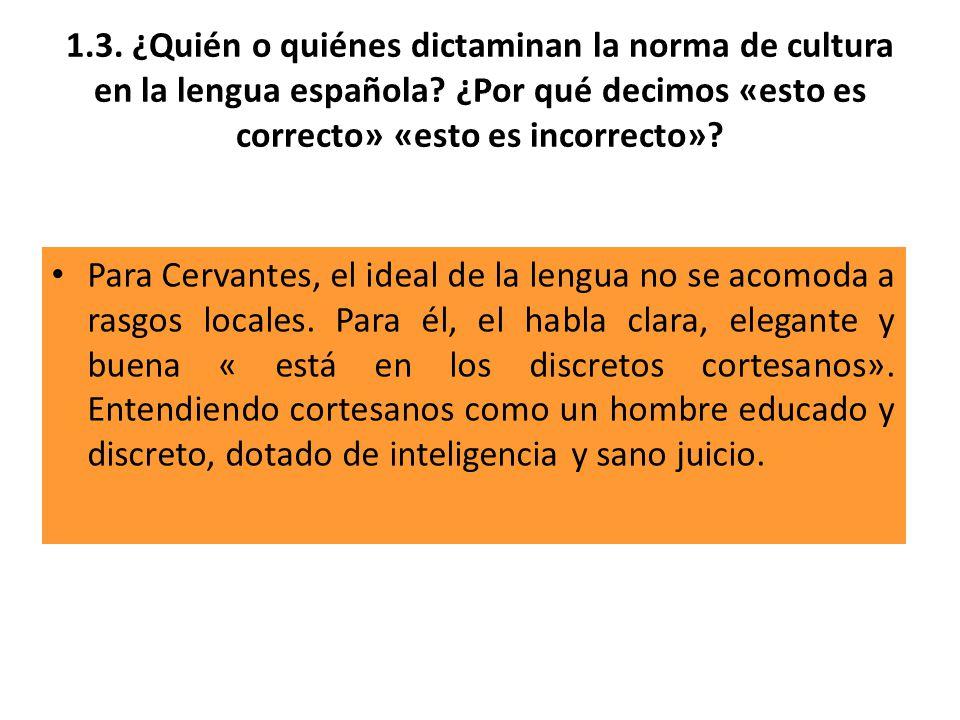 1.3.¿Quién o quiénes dictaminan la norma de cultura en la lengua española.