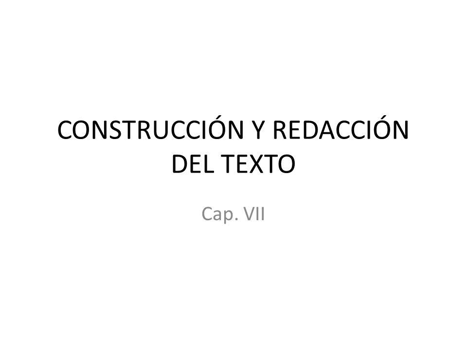 CONSTRUCCIÓN Y REDACCIÓN DEL TEXTO Cap. VII