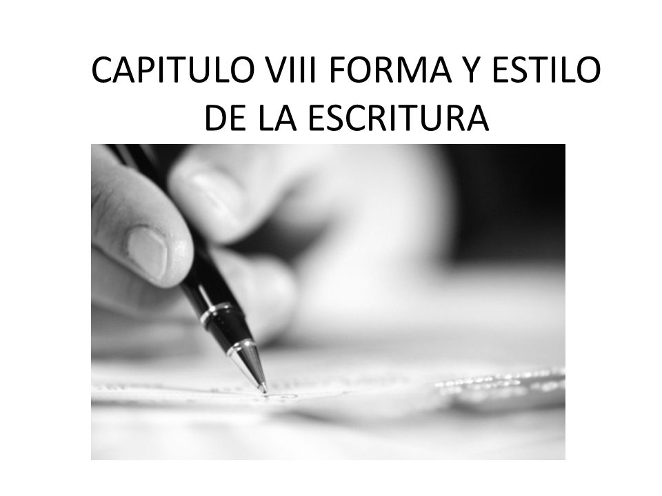 CAPITULO VIII FORMA Y ESTILO DE LA ESCRITURA