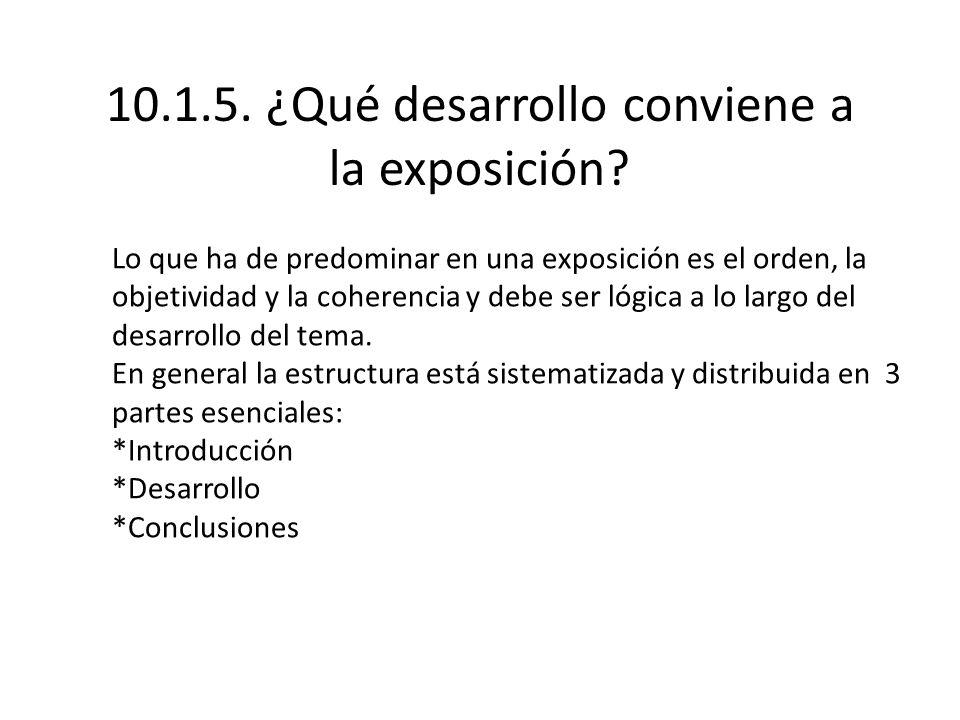 10.1.5.¿Qué desarrollo conviene a la exposición.