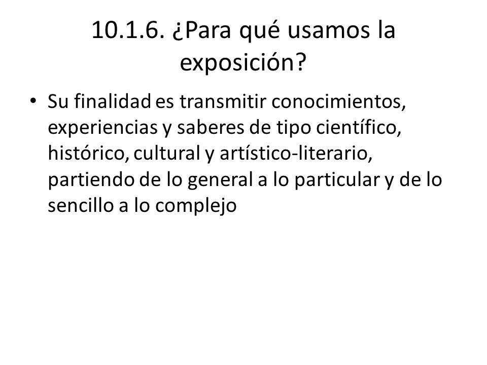 10.1.6.¿Para qué usamos la exposición.