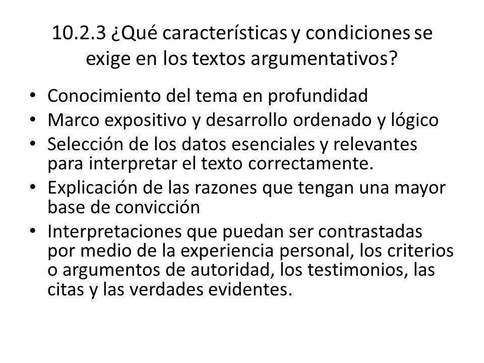 10.2.3 ¿Qué características y condiciones se exige en los textos argumentativos.