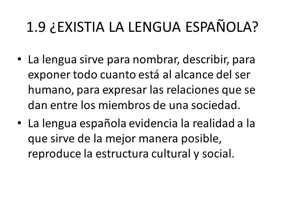 1.9 ¿EXISTIA LA LENGUA ESPAÑOLA.