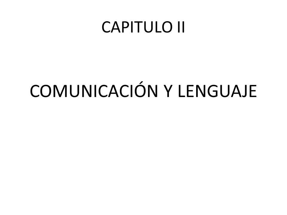CAPITULO II COMUNICACIÓN Y LENGUAJE