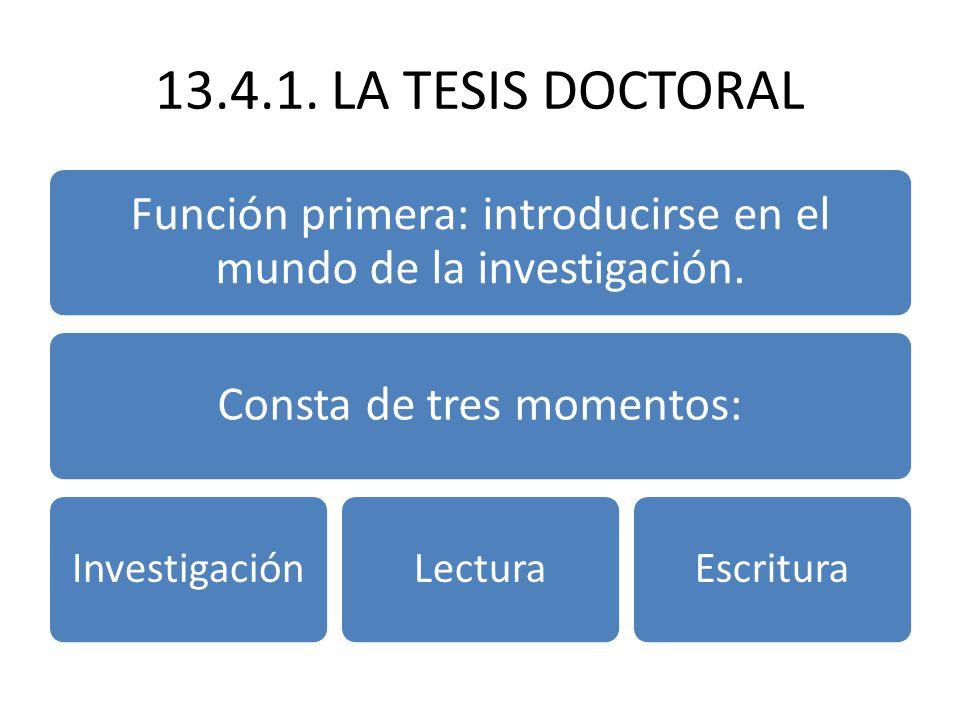 13.4.1.LA TESIS DOCTORAL Función primera: introducirse en el mundo de la investigación.