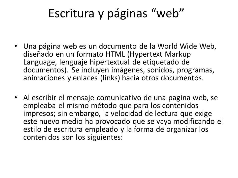 Escritura y páginas web Una página web es un documento de la World Wide Web, diseñado en un formato HTML (Hypertext Markup Language, lenguaje hipertextual de etiquetado de documentos).