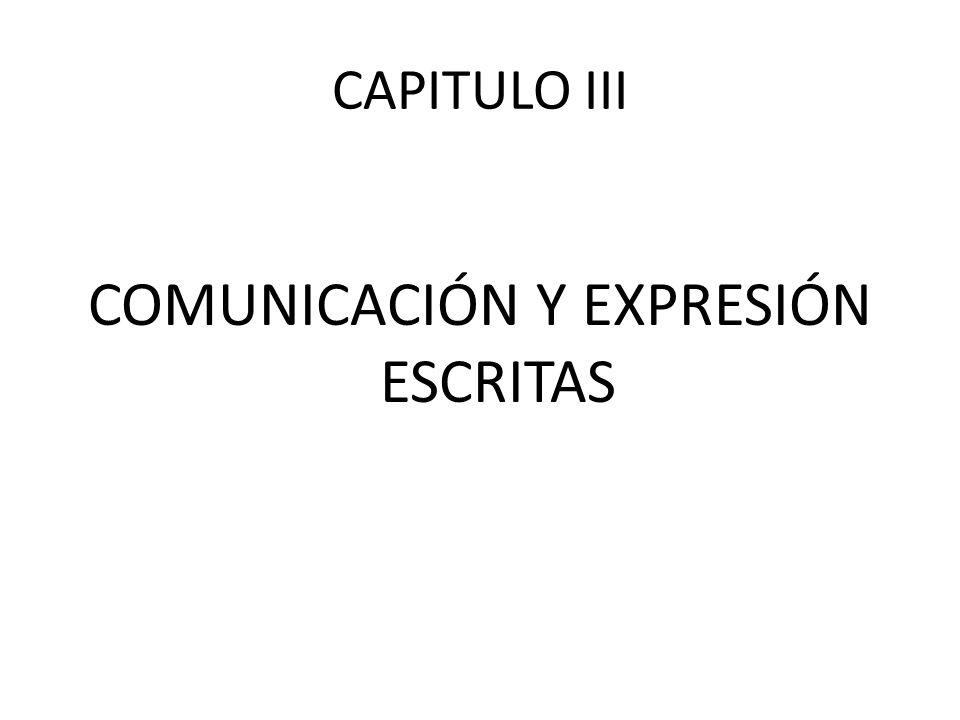 CAPITULO III COMUNICACIÓN Y EXPRESIÓN ESCRITAS