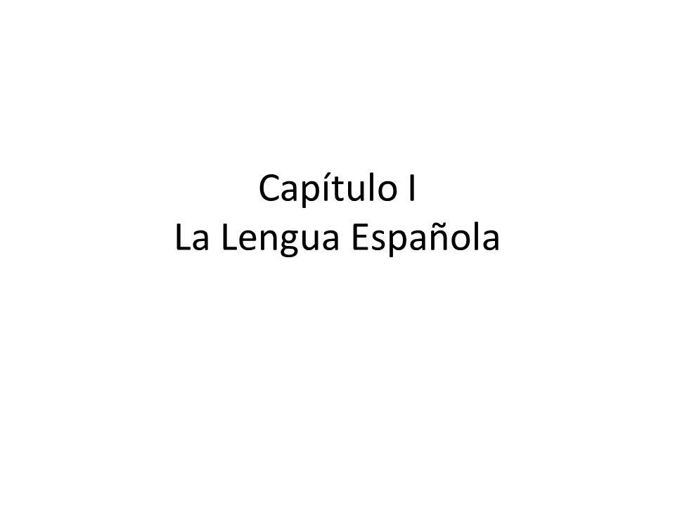 Capítulo I La Lengua Española
