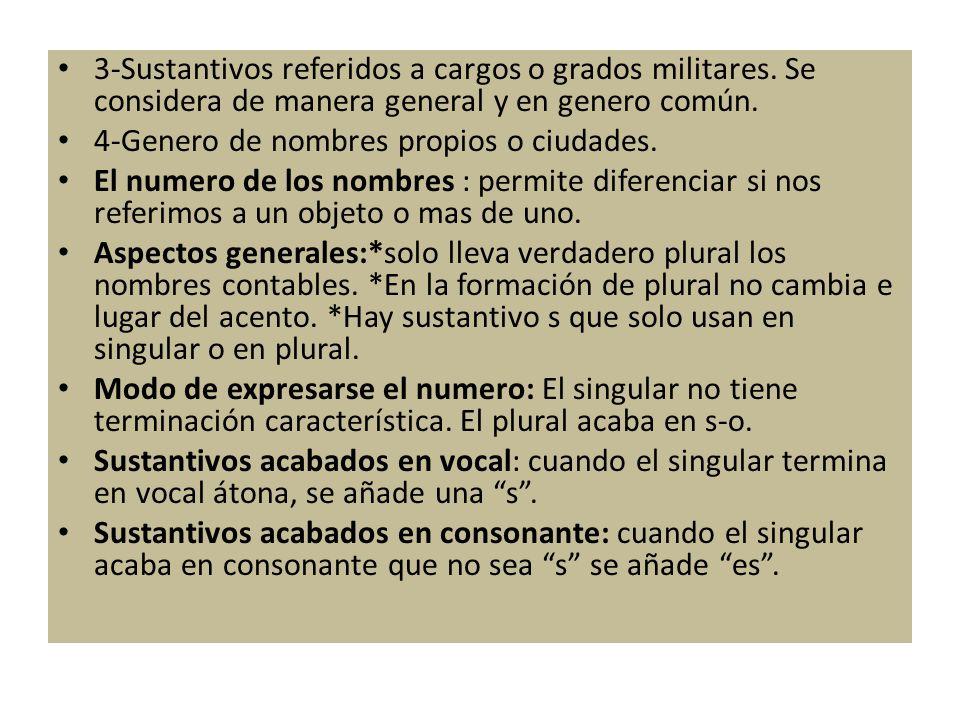 3-Sustantivos referidos a cargos o grados militares.