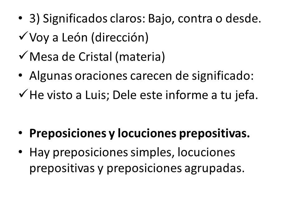 3) Significados claros: Bajo, contra o desde.