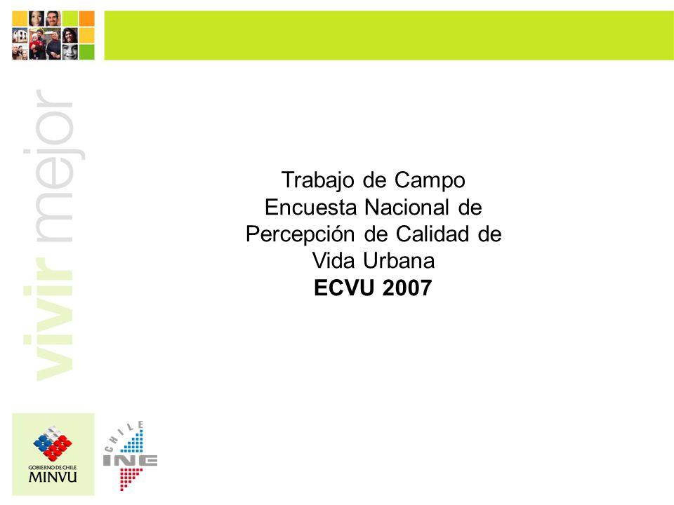 Trabajo de Campo Encuesta Nacional de Percepción de Calidad de Vida Urbana ECVU 2007