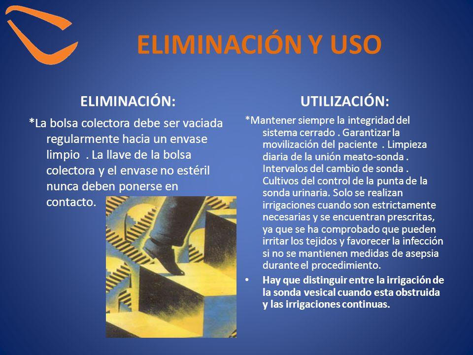 ELIMINACIÓN Y USO ELIMINACIÓN: *La bolsa colectora debe ser vaciada regularmente hacia un envase limpio. La llave de la bolsa colectora y el envase no