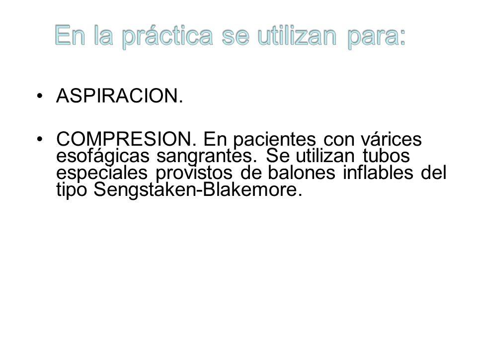 ASPIRACION.COMPRESION. En pacientes con várices esofágicas sangrantes.