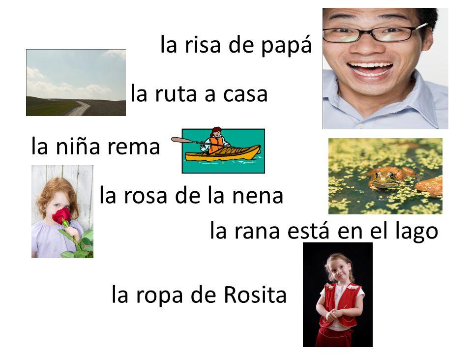 la risa de papá la ruta a casa la niña rema la rosa de la nena la rana está en el lago la ropa de Rosita