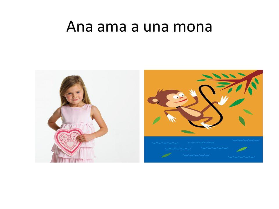 Ana ama a una mona