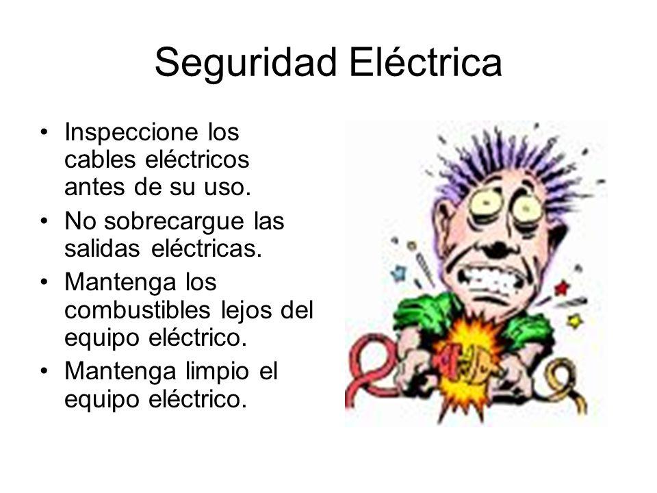 Seguridad Eléctrica Inspeccione los cables eléctricos antes de su uso. No sobrecargue las salidas eléctricas. Mantenga los combustibles lejos del equi
