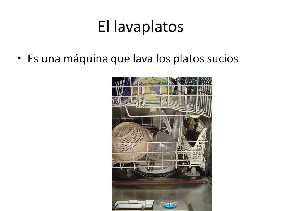 El lavaplatos Es una máquina que lava los platos sucios