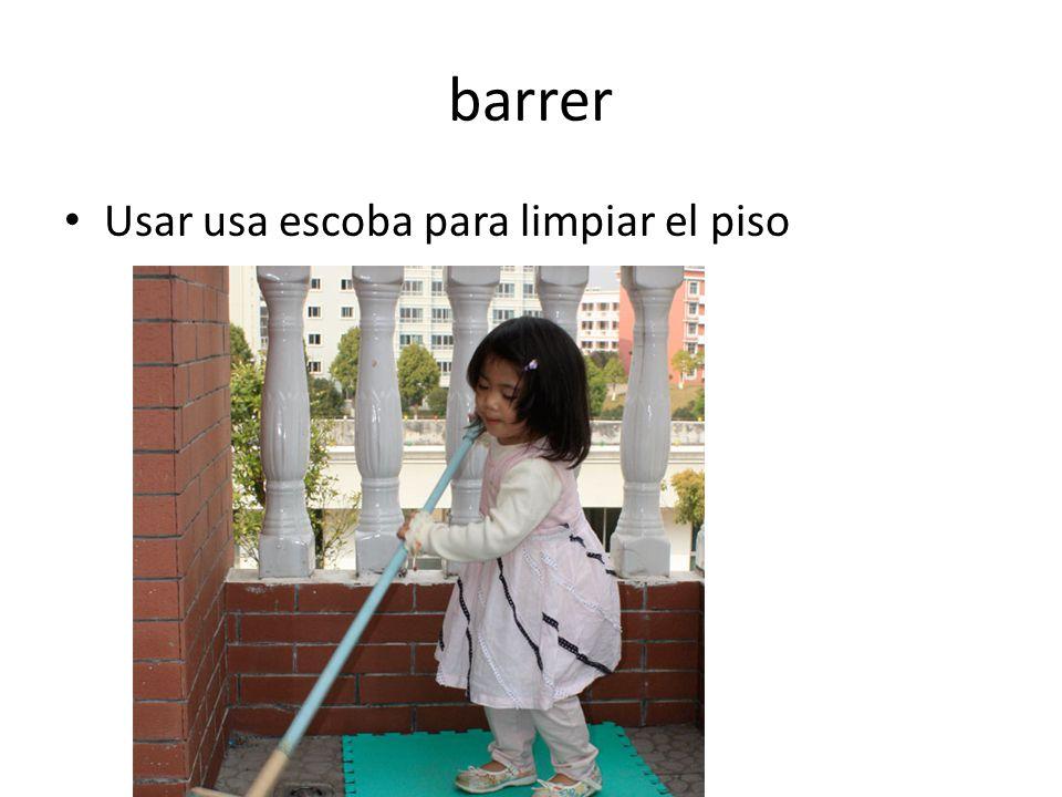 barrer Usar usa escoba para limpiar el piso
