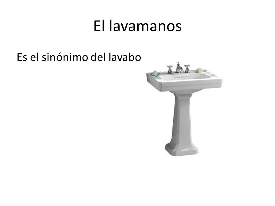 El lavamanos Es el sinónimo del lavabo