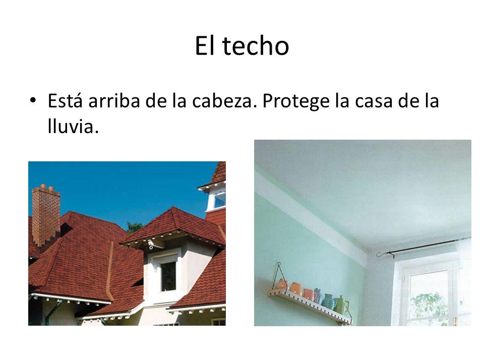 El techo Está arriba de la cabeza. Protege la casa de la lluvia.