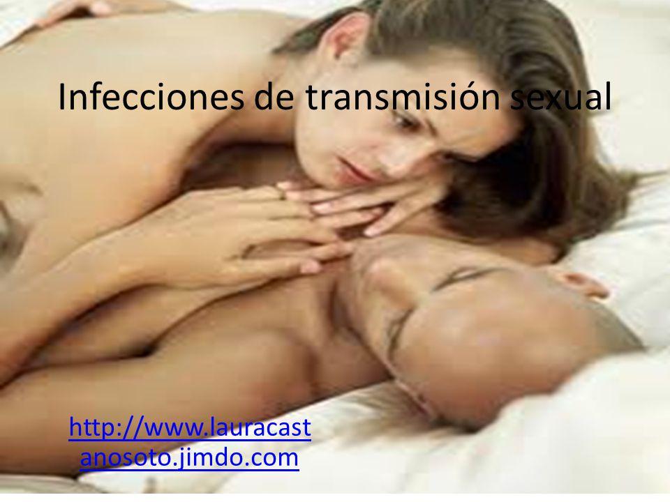 Infecciones de transmisión sexual http://www.lauracast anosoto.jimdo.com