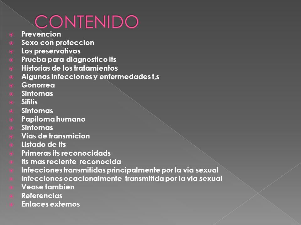  Prevencion  Sexo con proteccion  Los preservativos  Prueba para diagnostico its  Historias de los tratamientos  Algunas infecciones y enfermeda