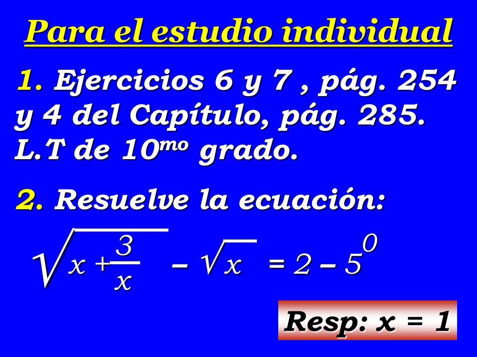 Para el estudio individual 1. Ejercicios 6 y 7, pág.