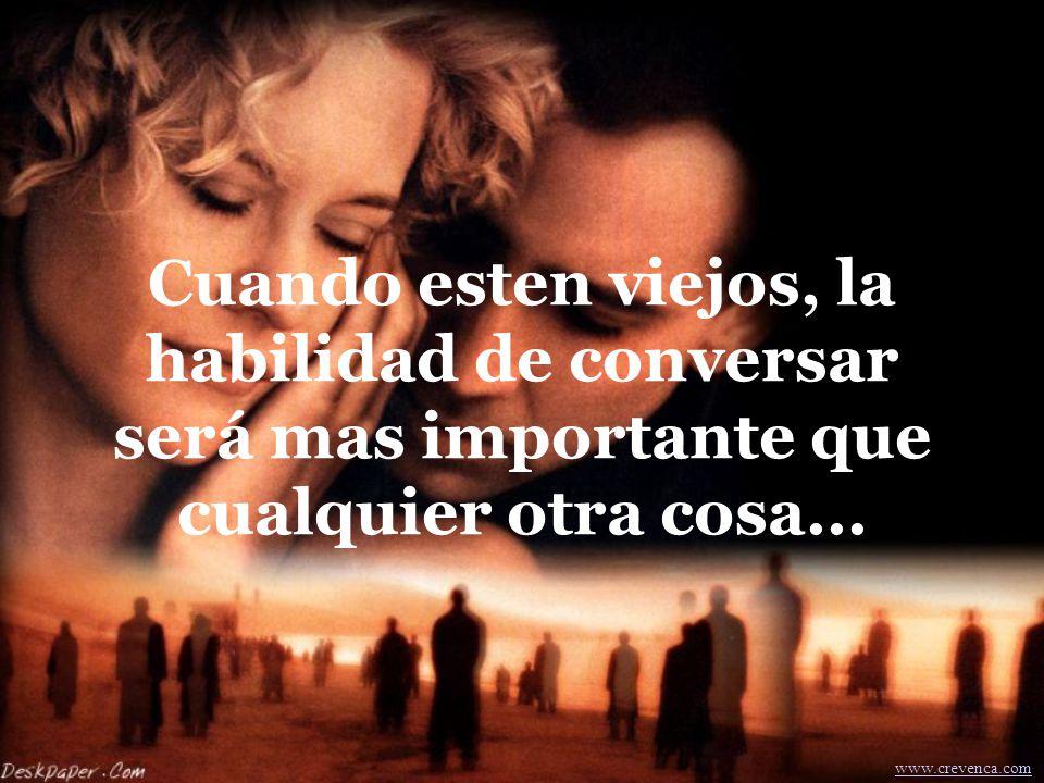 Casate con alguien con quien te gusta conversar... www.crevenca.com