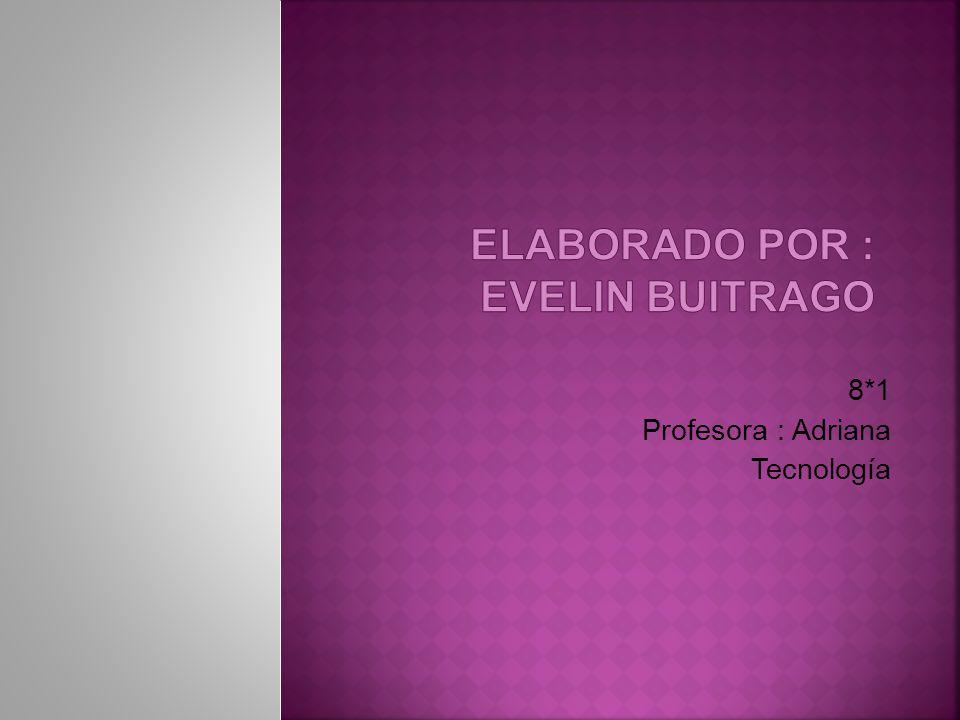 8*1 Profesora : Adriana Tecnología