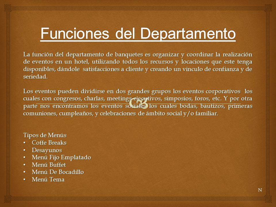 La función del departamento de banquetes es organizar y coordinar la realización de eventos en un hotel, utilizando todos los recursos y locaciones qu