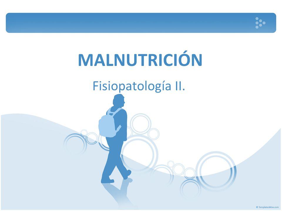 CLASIFICACIÓN DE LA MALNUTRICIÓN o Sobrealimentación: por exceso de consumo de calorías.