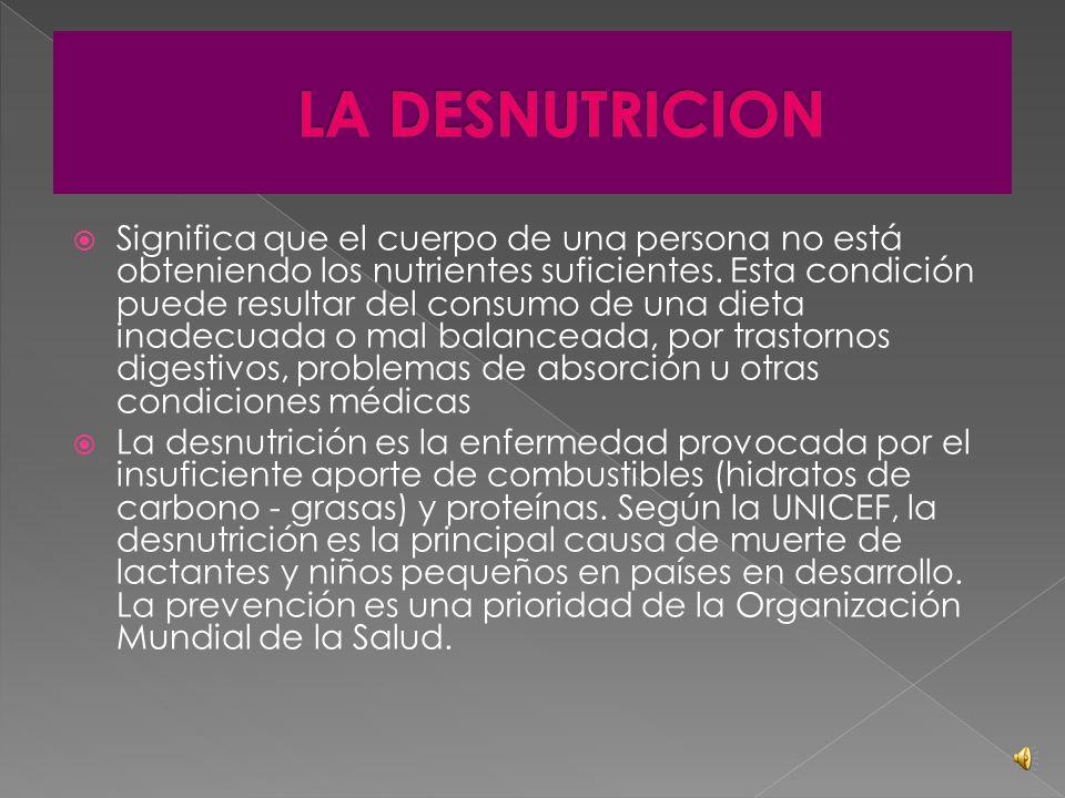  La desnutrición  Causas  Síntomas  Efectos secundarios  Recomendaciones