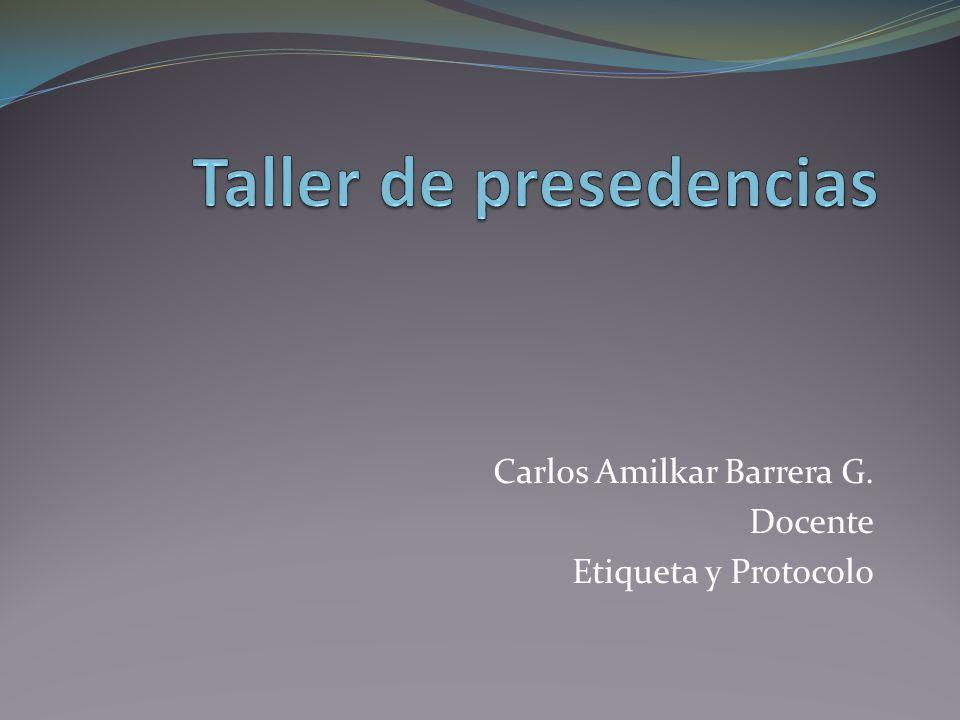 Carlos Amilkar Barrera G. Docente Etiqueta y Protocolo