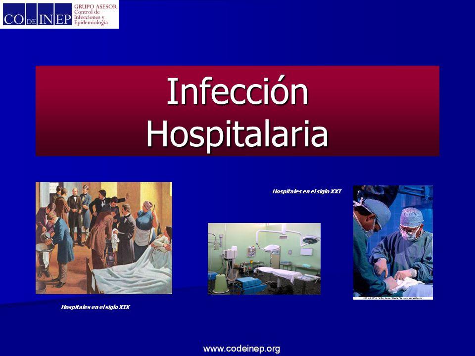 www.codeinep.org Infección Hospitalaria Hospitales en el siglo XIX Hospitales en el siglo XXI